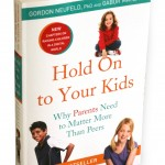 Hold on to your Kids Gordon Neufeld